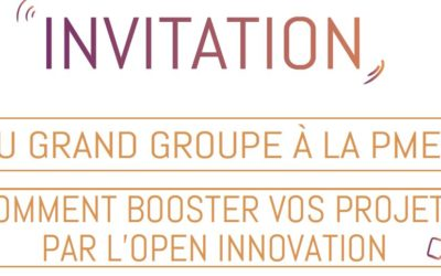Du grand groupe à la PME : comment booster vos projets par l'Open Innovation
