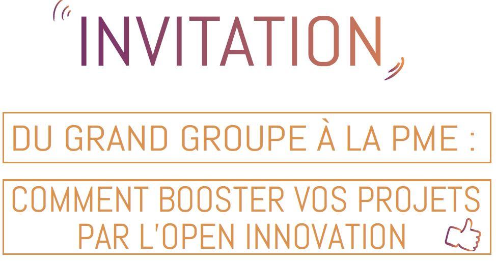 Du grand groupe à la PME : comment booster vos projets par l'Open Innovation