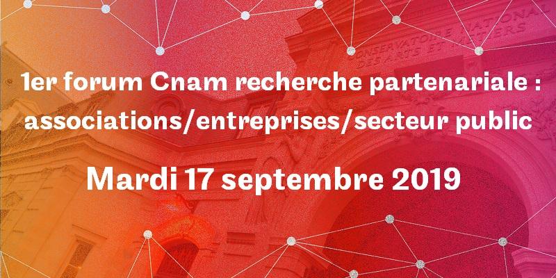 1er Forum Cnam et recherche partenariale : associations/entreprises/secteur public